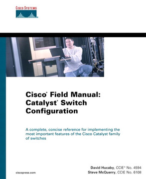 Cisco® Field Manual: Catalyst® Switch Configuration