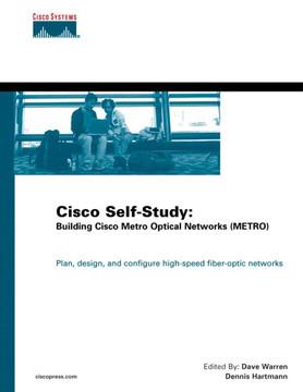 Cisco Self-Study: Building Cisco Metro Optical Networks (METRO)