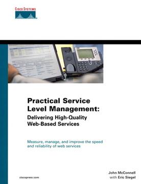 Practical Service Level Management: Delivering High-Quality Web-Based Services