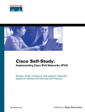Cisco Self-Study: Implementing IPv6 Networks (IPV6)