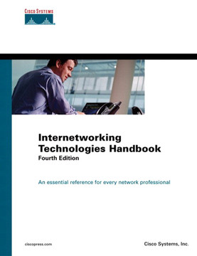 Internetworking Technologies Handbook, Fourth Edition