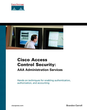 Cisco Access Control Security: AAA Administrative Services