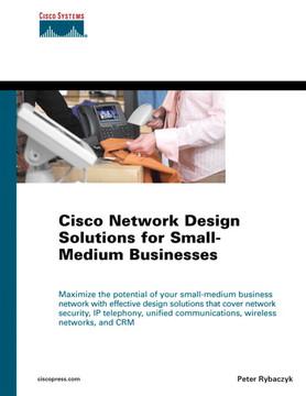 Cisco Network Design Solutions for Small-Medium Businesses