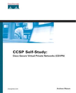 CCSP Self-Study: Cisco Secure Virtual Private Networks (CSVPN), Second Edition