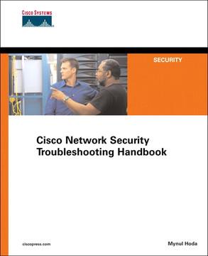 Cisco Network Security Troubleshooting Handbook [Book]