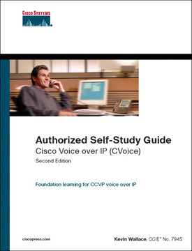 Authorized Self-Study Guide Cisco Voice over IP (CVoice)
