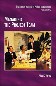 The Human Aspects of Project Management—Managing the Project Team, Volume Three