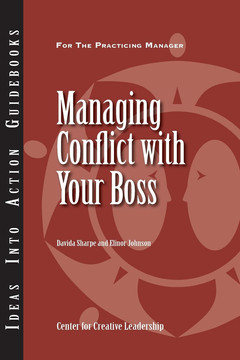 An Ideas Into Action Guidebook: Managing Conflict with Your Boss