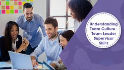 Understanding Team Culture - Team Leader Supervisor Skills