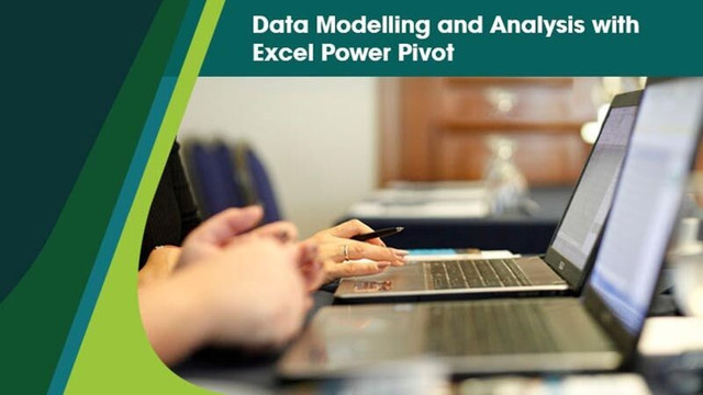 Data Modelling and Analysis with Excel Power Pivot