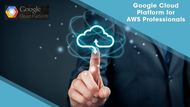 Google Cloud Platform for AWS Professionals