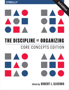 The Discipline of Organizing: Core Concepts Edition, 3rd Edition