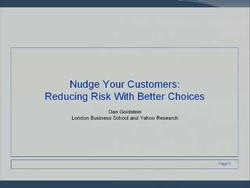 Nudge Your Customers - Reducing Risk With Better Choices