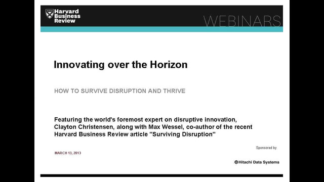 Innovating over the Horizon: How to Survive Disruption and Thrive