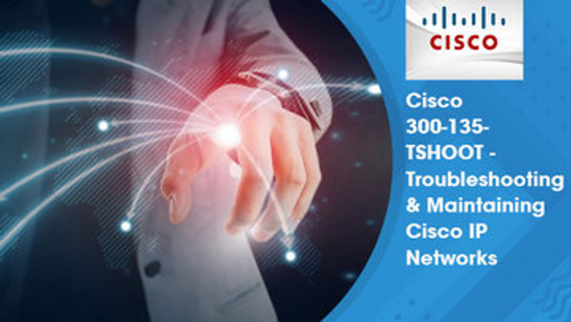 Cisco CCNP TSHOOT - Troubleshooting and Maintaining Cisco IP Networks v2.0