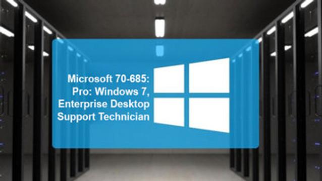 70-685 - Enterprise Desktop Support Technician for Windows 7