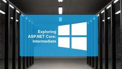 Exploring ASP.NET Core: Intermediate