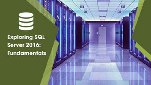Exploring SQL Server 2016: Fundamentals