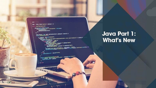 Java Part 1: What's New