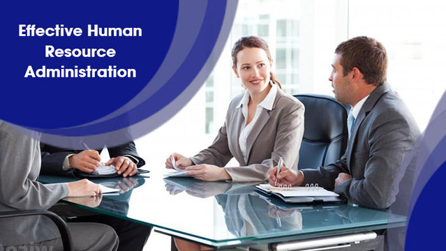 Effective Human Resource Administration