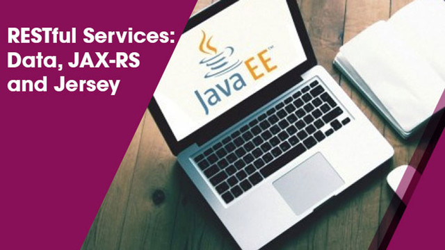 RESTful Services: Data, JAX-RS and Jersey