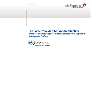 The Force.com Multitenant Architecture: Understanding the Design of Salesforce.com's Internet Application Development Platform
