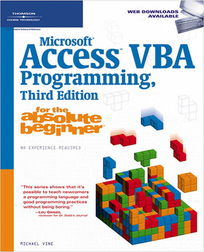 Microsoft® Access™ VBA Programming for the Absolute Beginner, Third Edition