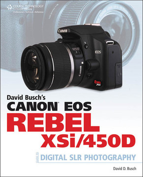 Canon® EOS Rebel XSi/450D Guide to Digital SLR Photography