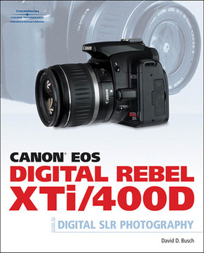 Canon® EOS Digital Rebel XTi/400D Guide to Digital SLR Photography