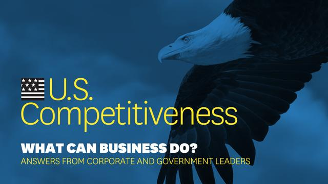 What Can Business Do to Bolster U.S. Competitiveness?