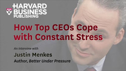 How Top CEOs Cope with Constant Stress