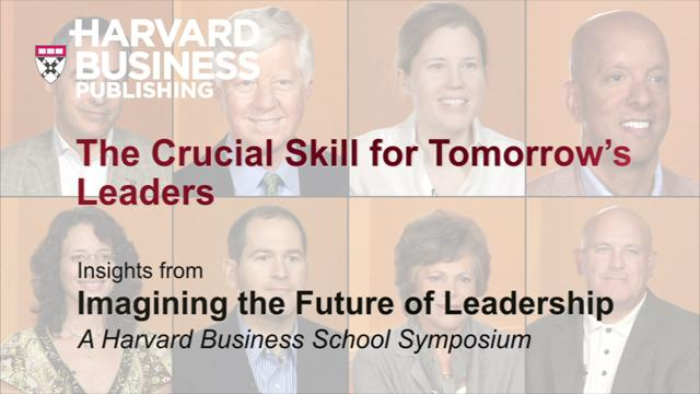 The Crucial Skill for Tomorrow's Leaders