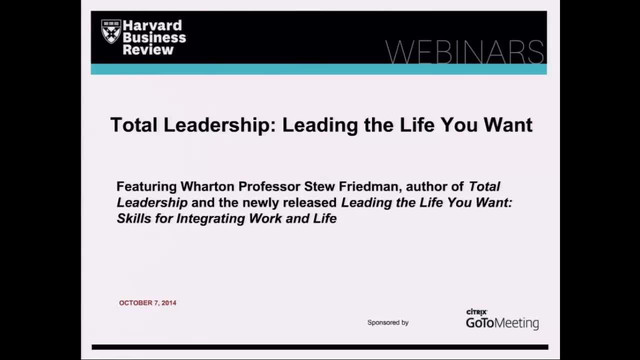Total Leadership: Leading the Life You Want