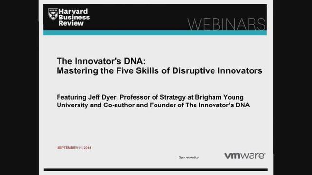 The Innovator's DNA: Mastering the Five Skills of Disruptive Innovators
