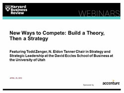 New Ways to Compete: Build a Theory, Then a Strategy