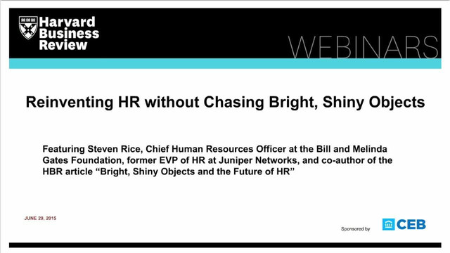 Reinventing HR without Chasing Bright, Shiny Objects
