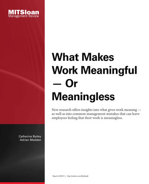 What Makes Work Meaningful -- Or Meaningless
