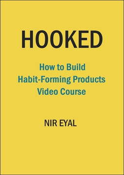 Hooked: How to Build Habit-Forming Products Video Course