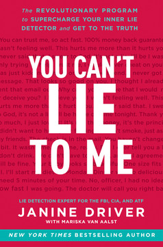 You Can't Lie to Me - The Revolutionary Program to Supercharge Your Inner Lie Detector and Get to the Truth