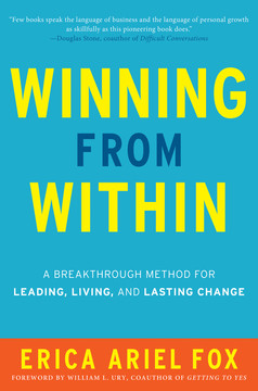 Winning from Within - A Breakthrough Method for Leading, Living, and Lasting Change