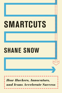 Smartcuts - How Hackers, Innovators, and Icons Accelerate Success