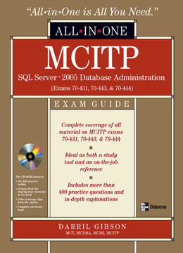 MCITP SQL Server 2005 Database Administration All-in-One exam Guide