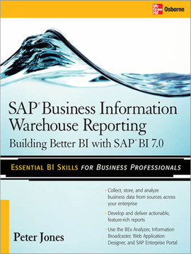 SAP® Business Information Warehouse Reporting: Building Better BI with SAP® BI 7.0