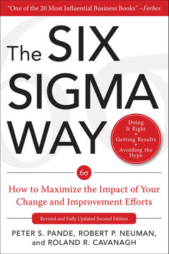 The Six Sigma Way: How to Maximize the Impact of Your Change and Improvement Efforts, 2nd Edition