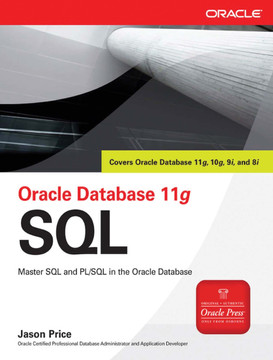 Oracle Database 11g SQL: Master SQL and PL/SQL in the Oracle