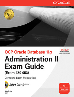 OCP Oracle Database 11g Administration II Exam Guide, 2nd Edition