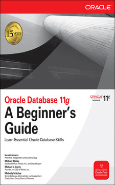 Oracle Database 11g: A Beginner's Guide