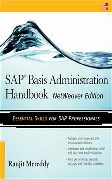 SAP® Basis Administration Handbook, NetWeaver Edition