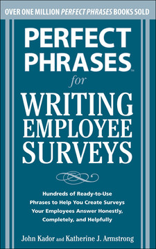 Perfect Phrases for Writing Employee Surveys : Hundreds of Ready-to-Use Phrases to Help You Create Surveys Your Employees Answer Honestly, Complete