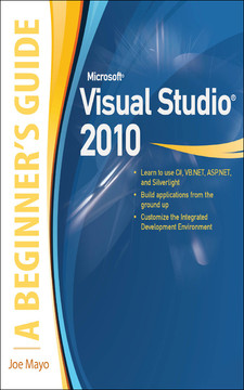 Microsoft® Visual Studio® 2010 A Beginner's Guide